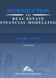 Introduction to Real Estate Financial Modelling: Part One