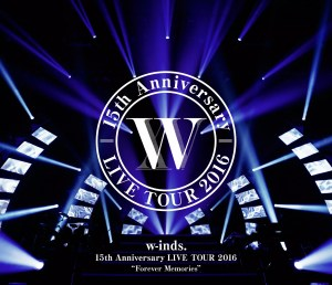"w-inds. 「w-inds. 15th Anniversary LIVE TOUR 2016""Forever Memories""」通常盤 Blu-rayジャケ写"