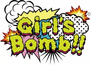 Girl's Bomb!!