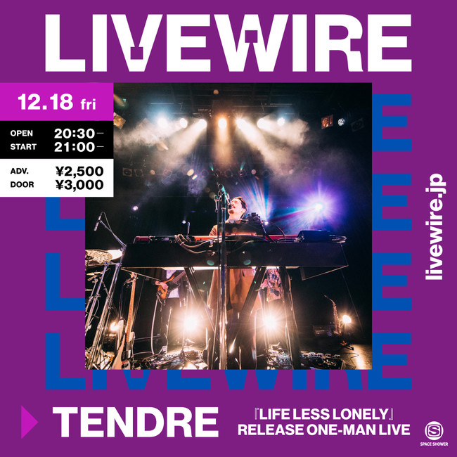 TENDRE 「LIFE LESS LONELY」RELEASE ONE-MAN LIVE