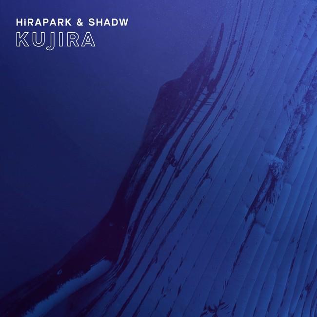HiRAPARKとShadwが新曲「Kujira」をリリース