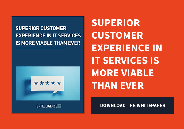 Superior Customer Experience in IT Services is More Viable Than Ever – Entelligence IT