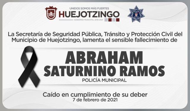 EL AYUNTAMIENTO DE HUEJOTZINGO LAMENTA PROFUNDAMENTE EL DECESO DEL POLICÍA MUNICIPAL ABRAHAM SATURNINO RAMOS