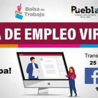 AYUNTAMIENTO DE PUEBLA REALIZARÁ FERIA DEL EMPLEO VIRTUAL CON MÁS DE 600 PLAZAS