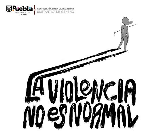 LANZA AYUNTAMIENTO DE PUEBLA CAMPAÑA PARA VISIBILIZAR LA VIOLENCIA DE GÉNERO