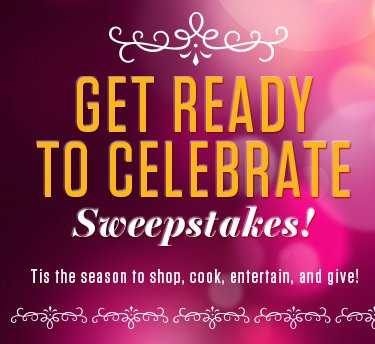 All You Get Ready to Celebrate Sweepstakes