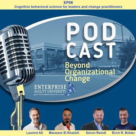Beyond Organizational Change – Podcast (Ep 06)