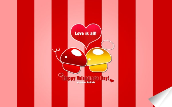 Happy Valentine's Day: Love Is All