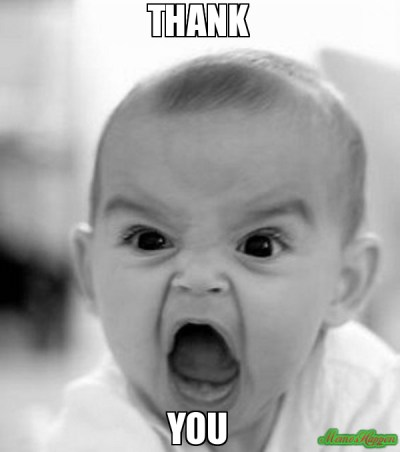 Angry baby thank you meme picture