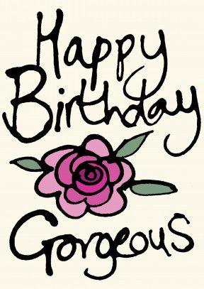 happy birthday gorgeous