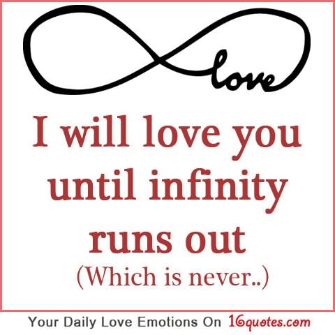 i will love you until infinity