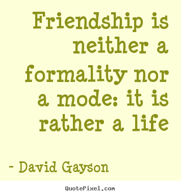 david gayson heart touching friendship quotes