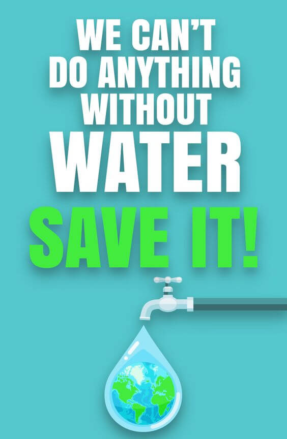 we can't do any thing without water save it!