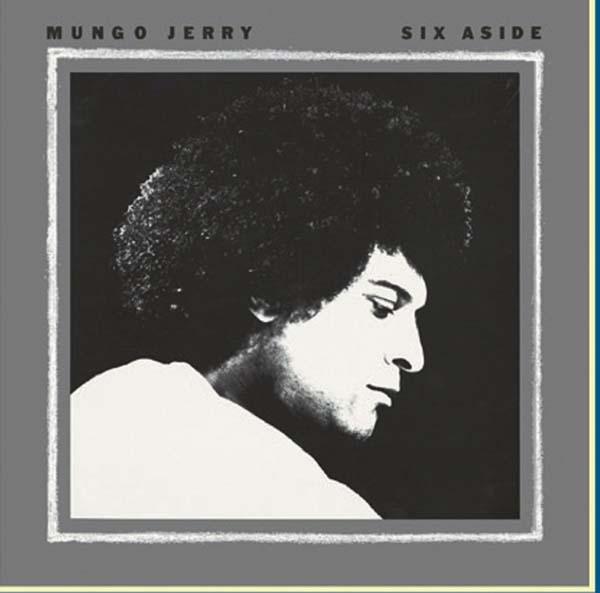 Mungo Jerry - Six A Side