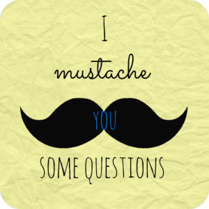 Mustache you Some Questions Survey; Enticing Healthy Eating
