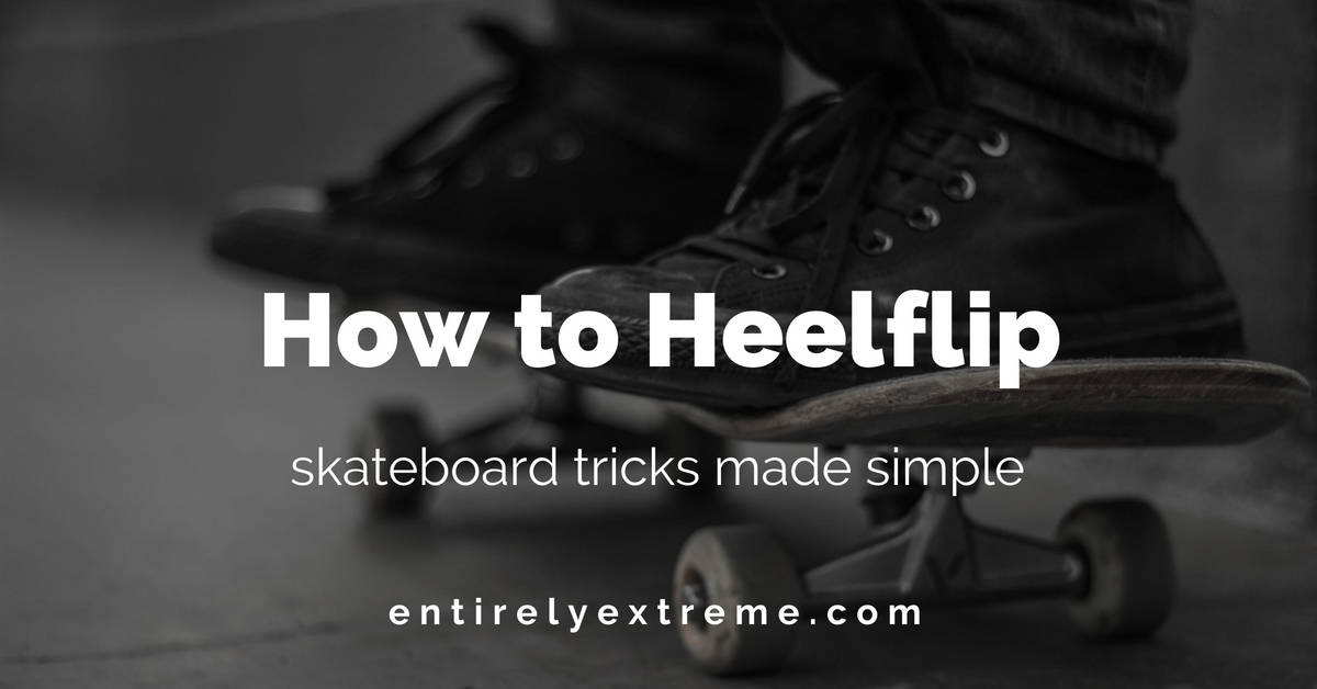 how to heelflip