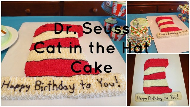 Dr Seuss Birthday Cakes Dr Seuss Cat In The Hat Cake How To Youtube