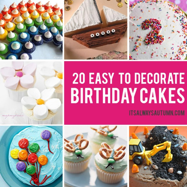 Easy Birthday Cakes 20 Easy Birthday Cakes That Anyone Can Decorate Its Always Autumn