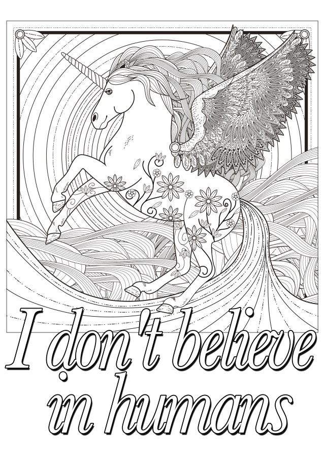 Unicorn Coloring Pages For Adults Quote Unicorn I Don T Believe In Humans Quotes Adult Coloring Pages