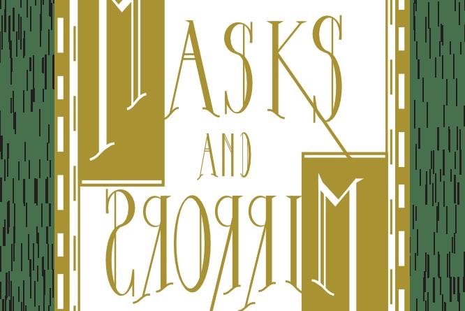 Masks and Mirrors