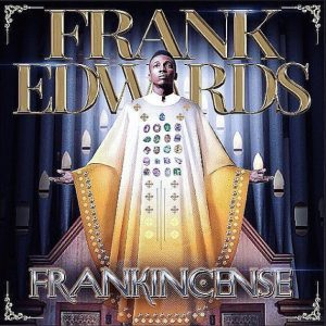 GOSPEL MUSIC: Agam Enye Gi Ekele – Frank Edwards
