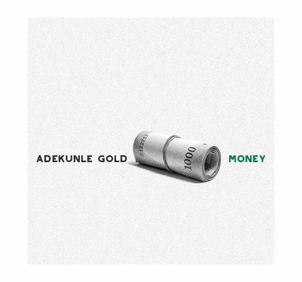 MUSIC : Adekunle Gold – Money