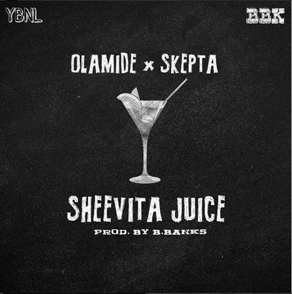 AUDIO: Olamide ft Skepta – Sheevita Juice