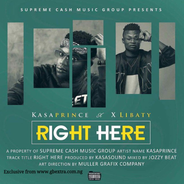 MUSIC: Kasaprince - Right Here Ft. X Libaty