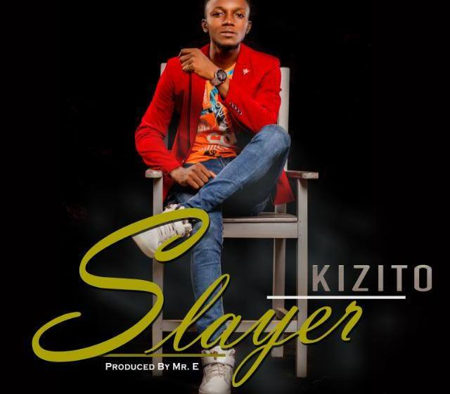 MUSIC : Kizito – Slayer