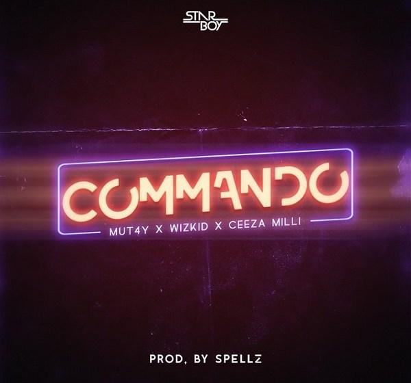 MUSIC : MUT4Y – Commando ft. Wizkid & Ceeza Milli