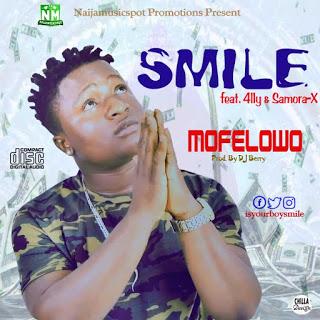 MUSIC: Smile – MofelowoFt. 4lly & Samora