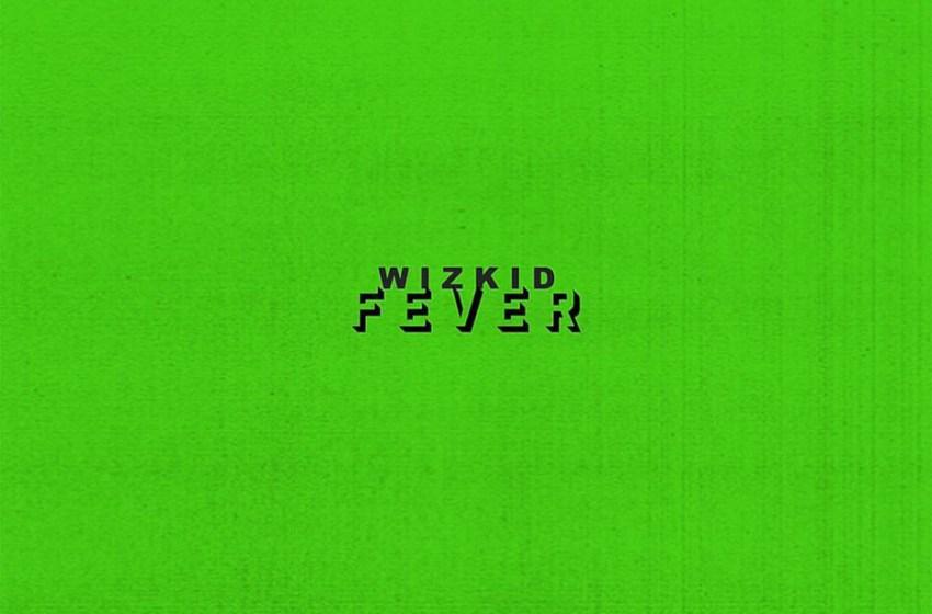 JAM : Wizkid – Fever