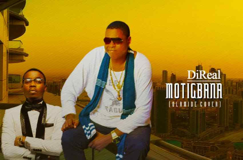 DiReal - Motigbana [Olamide Cover]
