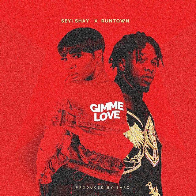 JAM : Seyi Shay x Runtown – Gimme Love