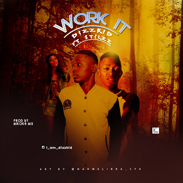JAM : Dizzkid ft Stilzz - Work it