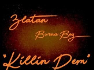 Burna Boy ft. Zlatan Ibile – Killin Dem