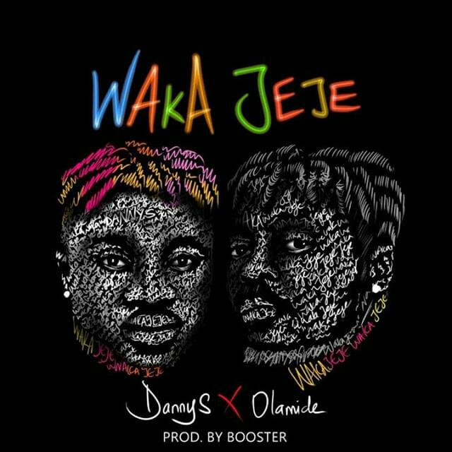 JAM : Danny S ft. Olamide – Waka Jeje