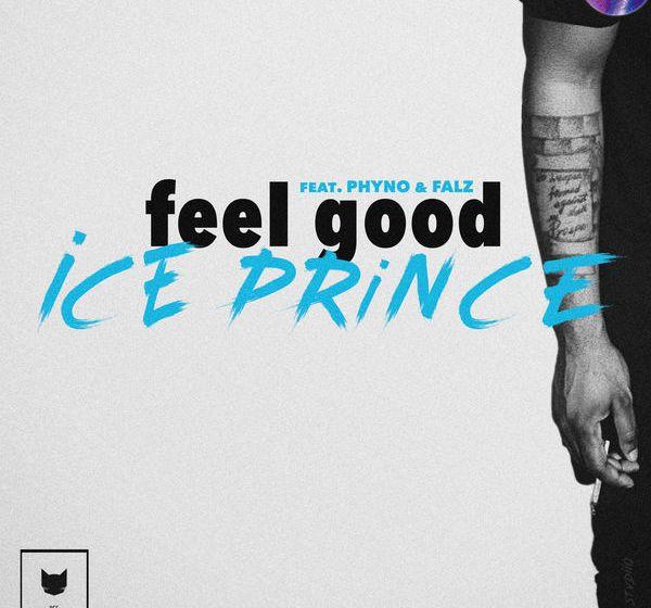 JAM : Ice Prince ft. Phyno X Falz – Feel Good