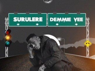 Demmie Vee – Surulere + When ft. Da L.E.S