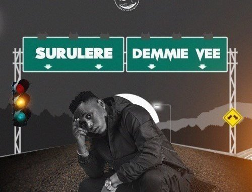 Demmie Vee – Surulere + When ft. Da L.E.S