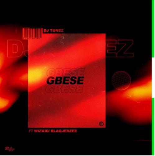 JAM : DJ Tunez x Wizkid x Blaqjerzee – Gbese