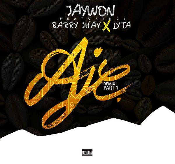 Jaywon ft. Barry Jhay X Lyta – Aje