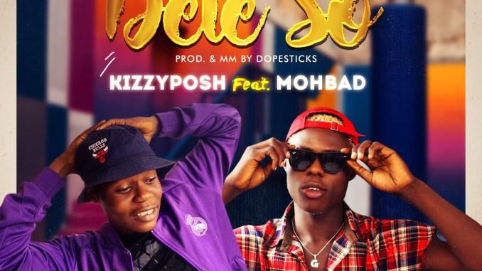 Kizzyposh ft Mohbad – Dele so
