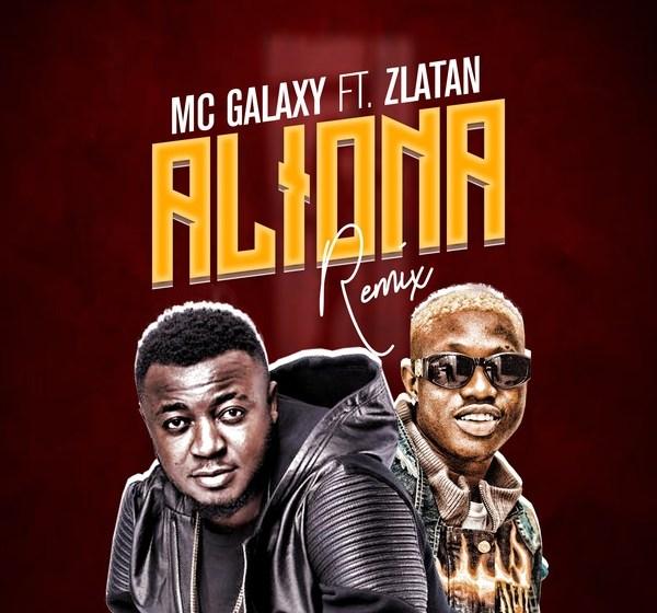 JAM : MC Galaxy ft. Zlatan Ibile – Aliona (Remix)