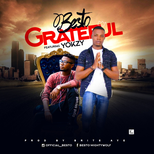 JAM : Besto ft Yokzy – Grateful [Prod. by Brite Aye]