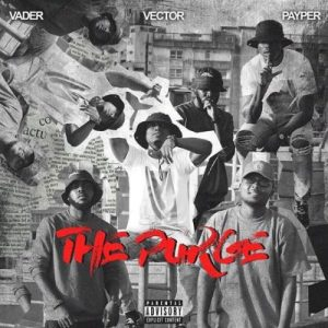 DOWNLOAD : Vector x Payper x Vader - The Purge (M.I x Blaqbonez Diss)