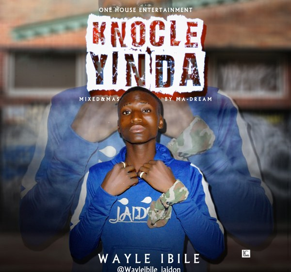 DOWNLOAD : Wayle Ibile - Knocle yin da [MP4]