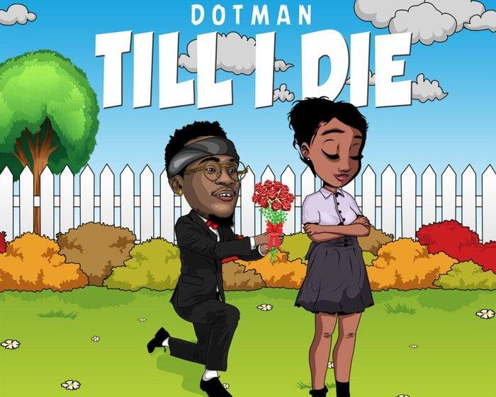 [Music]:Dotman – Till I Die