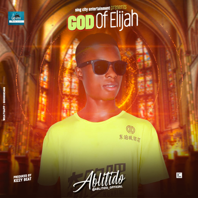 DOWNLOAD : Ablitido – God Of Elijah [MP3]