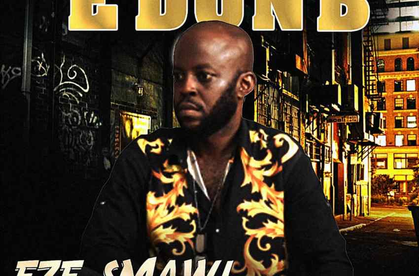 DOWNLOAD : Eze Smawl – E Don B [mp3]